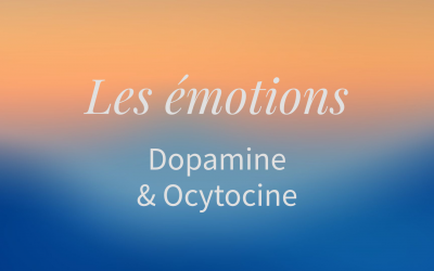 🎙️ Dopamine et ocytocine (6 minutes)