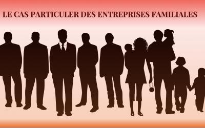Le cas particulier des entreprises familiales
