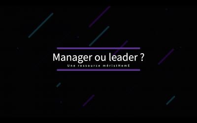 🎬 Article vidéo – Manager ou leader ?