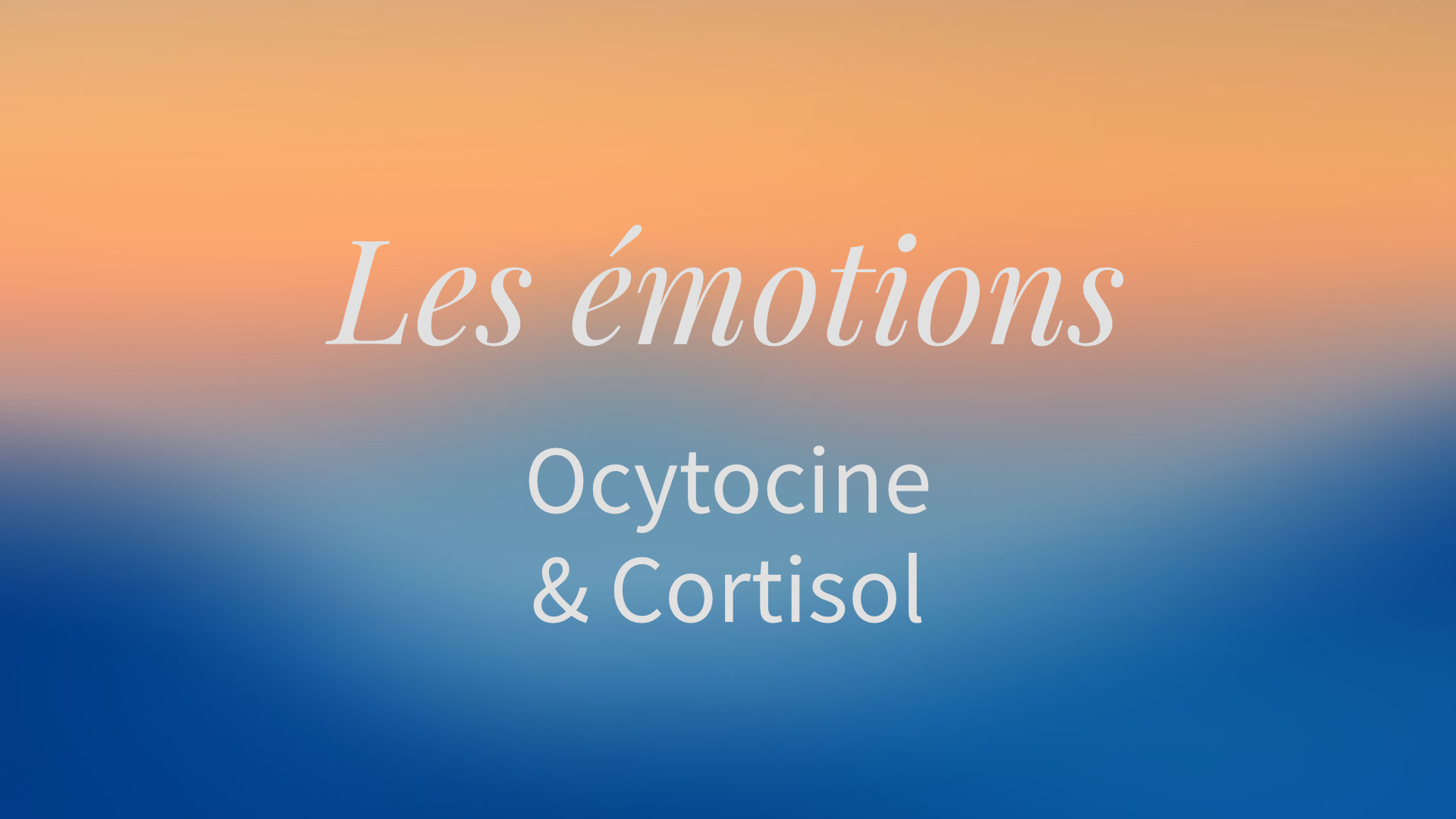 Ocytocine & Cortisol